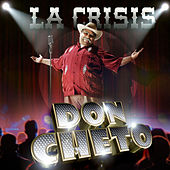 Play & Download La Crisis by Don Cheto | Napster