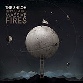 Tiny Sparks, Massive Fires by Shiloh