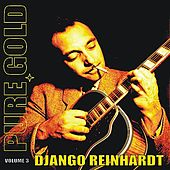 Pure Gold - Django Reinhardt, Vol. 3 by Various Artists