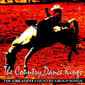 Play & Download The Greatest Country Group Songs, Vol. 4 by Country Dance Kings | Napster