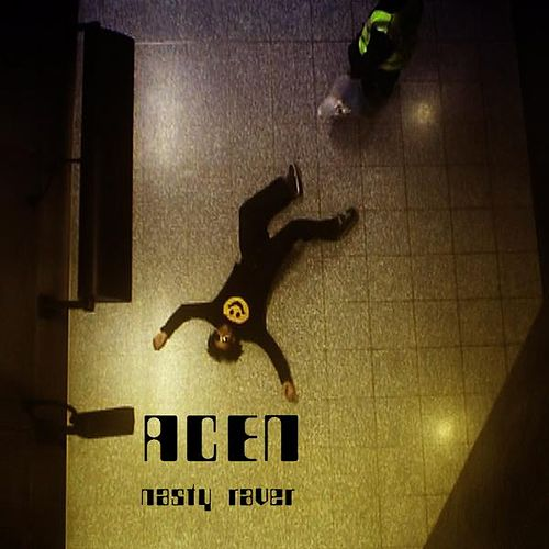 Play & Download Nasty Raver - Single by Acen | Napster