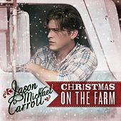 Play & Download Christmas On The Farm by Jason Michael Carroll | Napster