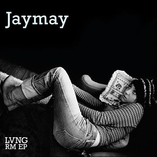 Play & Download Lvng Rm Ep by JayMay | Napster