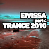 Eivissa Trance 2010 - Part 4 by Various Artists