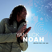 Play & Download Donne-Moi Une Vie by Yannick Noah | Napster