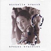 Play & Download Broken Bracelet by Michelle Branch | Napster