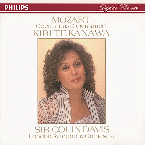 Play & Download Mozart: Opera Arias by Kiri Te Kanawa | Napster