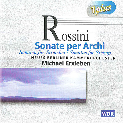 Play & Download Rossini: Sonatas for Strings Nos. 1-6 - Serenata in E flat major by Michael Erxleben | Napster