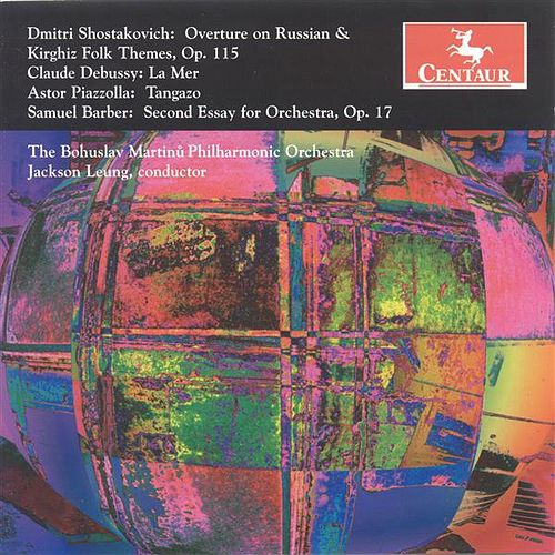 Play & Download Shostakovich, D.: Overture On Russian and Kyrgyz Folk Themes / Debussy, C.: La Mer / Piazzolla, A.: Tangazo / Barber, S.: Second Essay by Jackson Leung | Napster