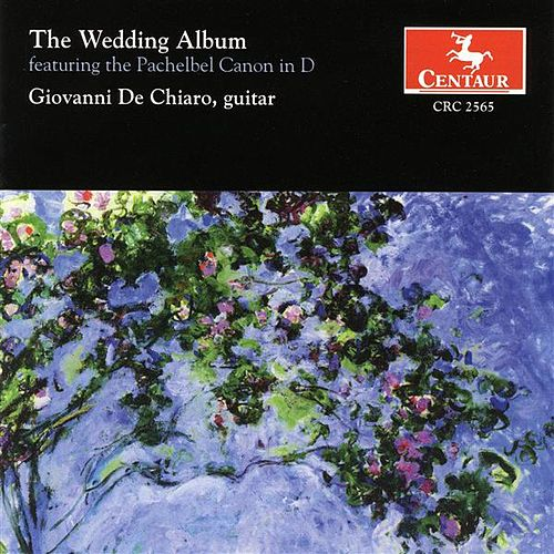 Guitar Recital – Chiaro, Giovanni De – Pachelbel, J. / Wagner, R. / Mendelssohn, Felix / Tarrega, F. / Schubert, F. (The Wedding Album) by Giovanni De Chiaro