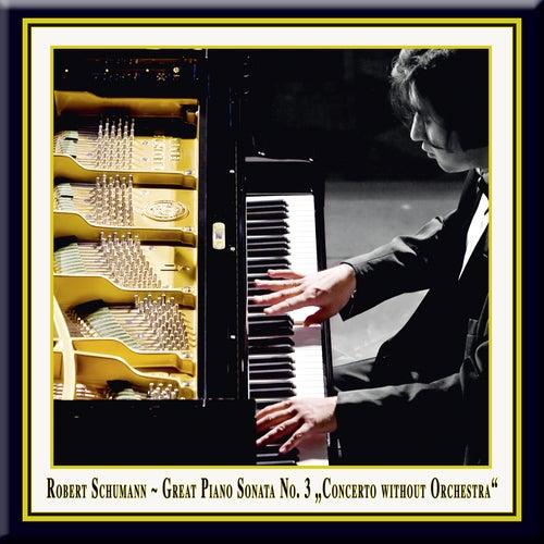Schumann: Great Piano Sonata No. 3 in F Minor Op. 14
