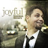 Play & Download Joyful by Brenton Brown | Napster