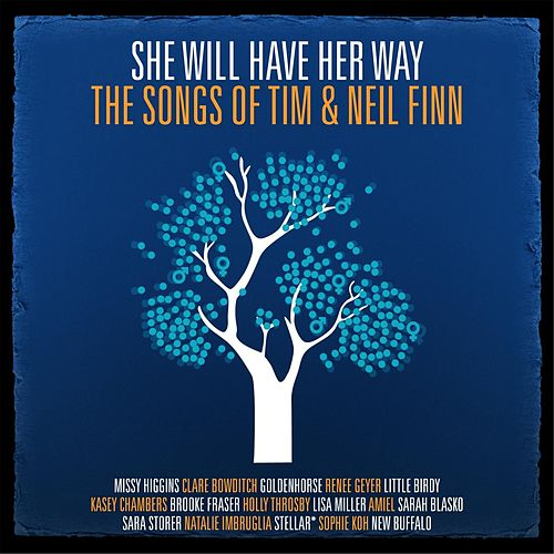 She Will Have Her Way - The Songs Of Tim & Neil Finn by Various Artists
