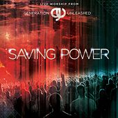 Play & Download Saving Power by Generation Unleashed | Napster