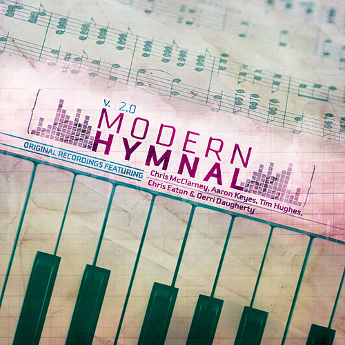Play & Download Modern Hymnal 2.0 by Various Artists | Napster