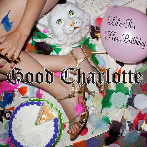 Play & Download Like It's Her Birthday: The Remixes by Good Charlotte | Napster