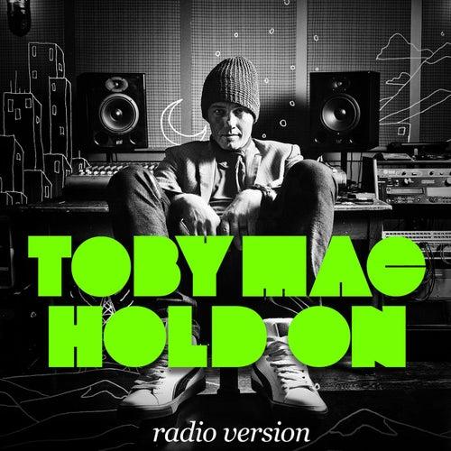 Hold On (Radio Version) by TobyMac