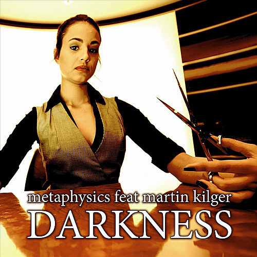 Darkness (feat. Martin Kilger) by Metaphysics