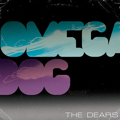 Play & Download Omega Dog by The Dears | Napster
