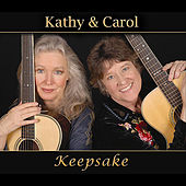Play & Download Keepsake by Kathy & Carol | Napster