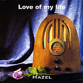 Love of My Life by Hazel