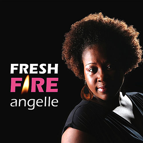 Play & Download Fresh Fire by Angel'le | Napster