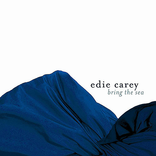 Play & Download Bring the Sea by Edie Carey | Napster