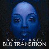 Blu Transition by Conya Doss