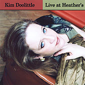 Play & Download Live At Heather's by Kim Doolittle | Napster