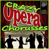 Chorusses: Crazy Opera by London Symphony Orchestra