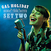 Play & Download Set Two by Gal Holiday And The Honky Tonk Revue | Napster