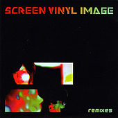 Play & Download Remixes by Screen Vinyl Image | Napster
