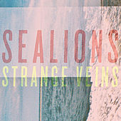 Play & Download Strange Veins by Sea Lions | Napster