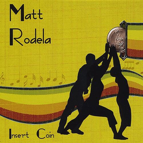 Play & Download Insert Coin by Matt Rodela | Napster