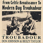 Play & Download From Celtic Renaissance to Modern Day Troubadour by Troubadour | Napster
