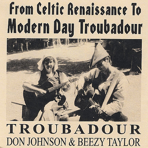 From Celtic Renaissance to Modern Day Troubadour by Troubadour