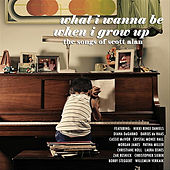 Play & Download What I Wanna Be When I Grow Up - The Songs of Scott Alan by Various Artists | Napster