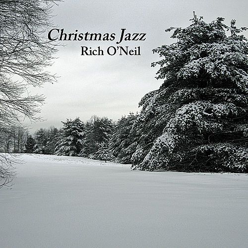Play & Download Christmas Jazz by Rich O'Neil | Napster