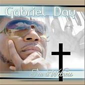 Play & Download Im A Witness - Single by Gabriel Day | Napster