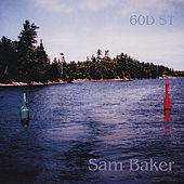 Play & Download 60d St by Sam Baker | Napster