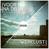 Voor & Na delen (feat. Per.verz & Tim Knol) / Werklust (feat. Kas & Diggy Dex) by Engel & Just