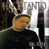 Hace Tanto by BK Rap