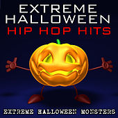 Extreme Halloween Hip Hop Hits by Extreme Halloween Monsters