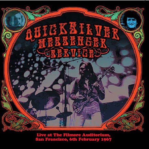 Play & Download Live At The Filmore Auditorium San Fancisco 6th febuary 1967 by Quicksilver Messenger Service | Napster
