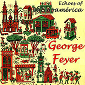 Vintage World No. 133 - EP: Echoes Of Latinoámerica by George Feyer