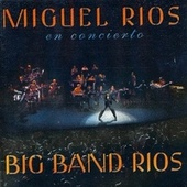 Play & Download Big Band Rios by Miguel Rios | Napster