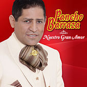 Play & Download Nuestro Gran Amor by Pancho Barraza | Napster