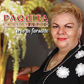 Play & Download Eres Un Farsante by Paquita La Del Barrio | Napster