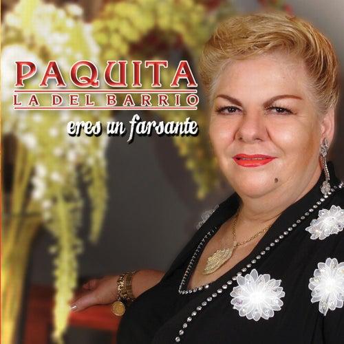Play & Download Eres Un Farsante by Paquita La Del Barrio | Napster
