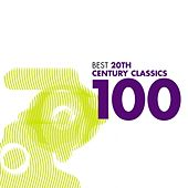 100 Best 20th Century Classics (USA only) by Various Artists